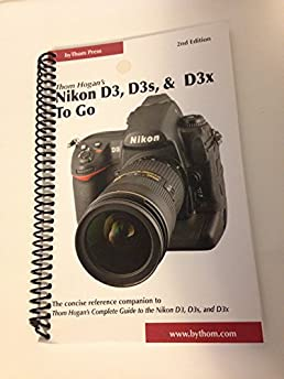 thom hogan s complete guide to the nikon d3 d3 and d3x to go thom rh amazon com nikon d3 button guide nikon d3 technical guide