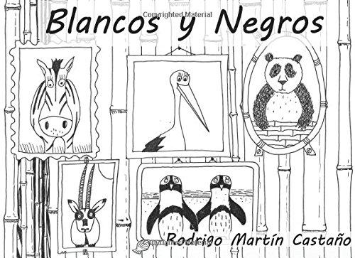 Blancos y Negros: para Amaya (Cuentos personalizados) (Volume 8) (Spanish Edition) [Rodrigo Martin Castaño] (Tapa Blanda)