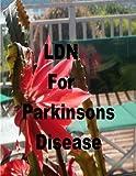 Ldn for Parkinson's Disease: Low Dose Naltrexone