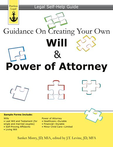 Guidance On Creating Your Own Will & Power of Attorney: Legal Self Help Guide by [Mistry, Sanket]