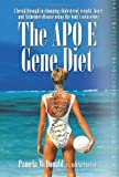 The Apo E Gene Diet, Pamela McDonald, 1600700381