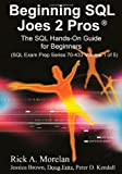 img - for Beginning SQL Joes 2 Pros: The SQL Hands-On Guide for Beginners by Morelan, Rick A(December 30, 2009) Paperback book / textbook / text book