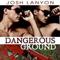 Dangerous Ground Audiobook by Josh Lanyon Narrated by Adrian Bisson
