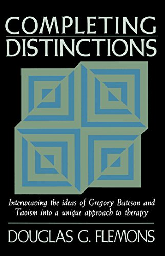 Completing Distinctions: Interweaving the Ideas of Gregory Bateson and Taoism into a unique approach to t herapy