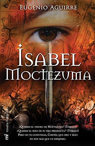 Isabel Moctezuma (Spanish Edition) by [de Aguilar, Eugenio Fernández Aguirre Ramirez]