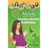 Alexis and the Sacramento Surprise (Camp Club Girls Book 4)