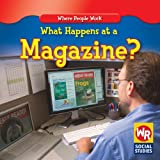 What Happens at a Magazine?, Lisa M. Guidone, 0836892755
