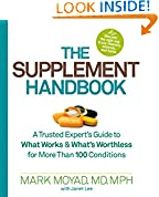#8: The Supplement Handbook: A Trusted Expert's Guide to What Works & What's Worthless for More Than 100 Conditions
