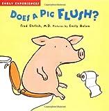 Does a Pig Flush?, Fred Ehrlich, 1929766653