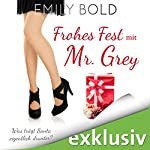 Frohes Fest mit Mr. Grey: Was trägt Santa eigentlich drunter? (Grey 3) | Emily Bold