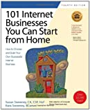 101 Internet Businesses You Can Start from Home, Susan Sweeney, 1931644799