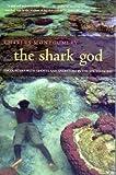 The Shark God, Charles Montgomery, 0226534863
