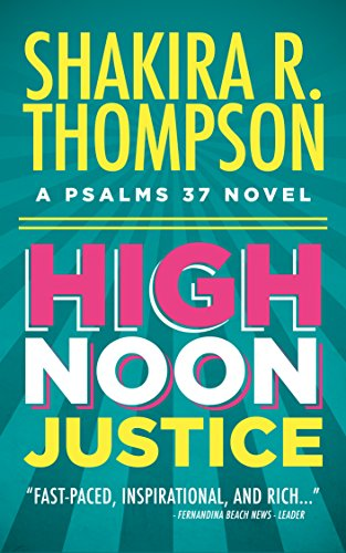 High Noon Justice (Psalms 37 Novels Book 1)