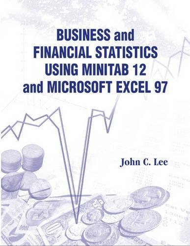 Read Online Business and Financial Statistics Using Minitab 12 and Microsoft Excel 97 pdf