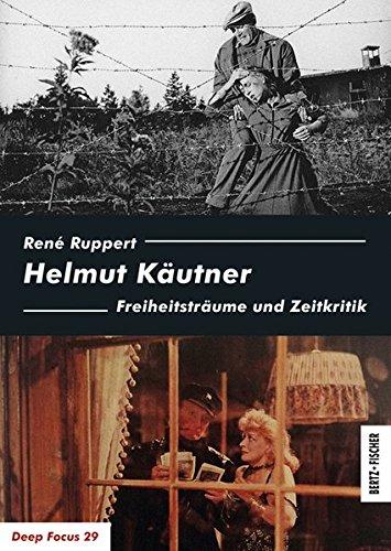 Helmut Käutner: Freiheitsträume und Zeitkritik (Deep Focus) Taschenbuch – 1. Oktober 2018 René Ruppert Bertz und Fischer 3865053327 Film / Geschichte