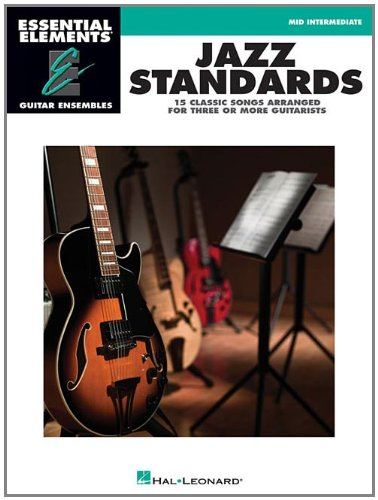 Guitar Ensemble Series - Jazz Standards: Essential Elements Guitar Ensembles Mid-Intermediate Level