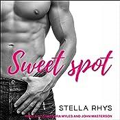 Sweet Spot: Irresistible Series, Book 1 | Stella Rhys