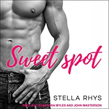 Sweet Spot: Irresistible Series, Book 1 Audiobook by Stella Rhys Narrated by John Masterson, Cassandra Myles