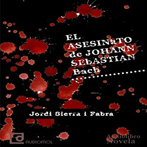 El asesinato de Johann Sebastian Bach [The Murder of Johann Sebastian Bach] Audiobook