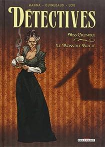 Détectives, tome 1 : Miss Crumble - Le Monstre botté par Hanna
