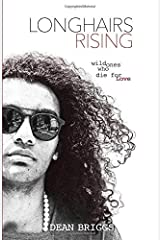 Longhairs Rising: Wild Ones Who Die for Love Paperback