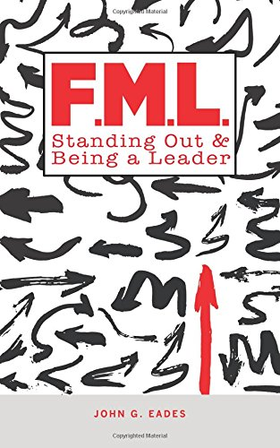 F.M.L.: Standing Out & Being a Leader pdf epub