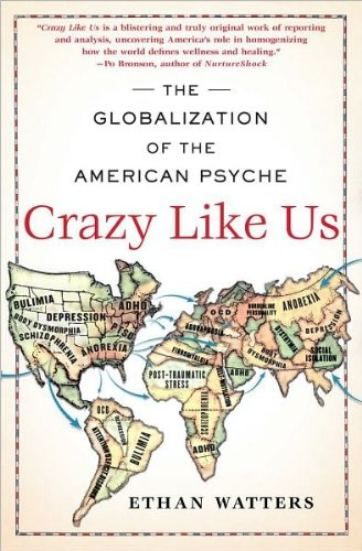 Ethan Watters'sCrazy Like Us: The Globalization of the American Psyche [Hardcover](2010) (Ethan Watters The Globalization Of The American Psyche)
