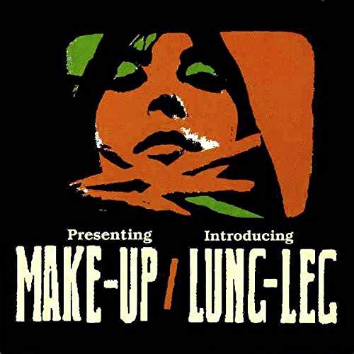 The Make-Up / Lung Leg - Pow!