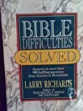 Bible Difficulties Solved, Larry Richards, 0800716817