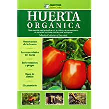 Huerta Organica/ Organic Garden (Jardineria Práctica / Practical Gardening) (Jardineria