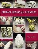 Surface Design for Ceramics (Lark Ceramics Books)