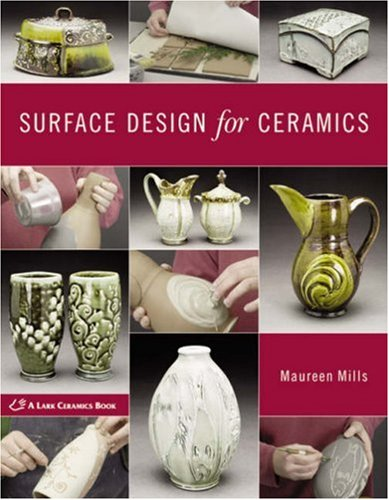 Surface Design for Ceramics (A Lark Ceramics - Ceramic Alps