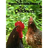 Biggers Farm Guide II: Chickens (Biggers' Guides to Homesteading Book 2)