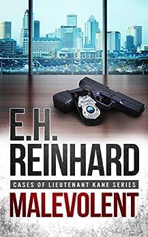 Malevolent (Cases of Lieutenant Kane Series Book 1) by [Reinhard, E.H.]