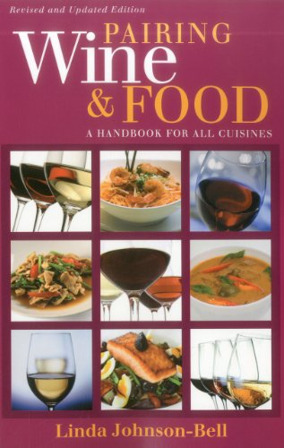 Pairing Wine and Food: A Handbook for All Cuisines by L. J. Johnson-Bell