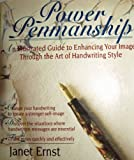 Power Penmanship: An Illustrated Guide to Enhancing Your Image Through the Art of Handwriting Style