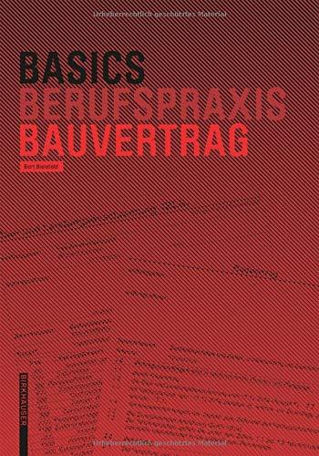 Basics Bauvertrag Taschenbuch – 11. Juni 2018 Bert Bielefeld Birkhäuser 3035615624 Architektur