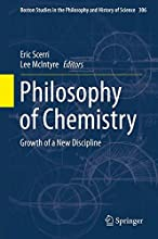 Philosophy of Chemistry: Growth of a New Discipline (Boston Studies in the Philosophy and History of Science)