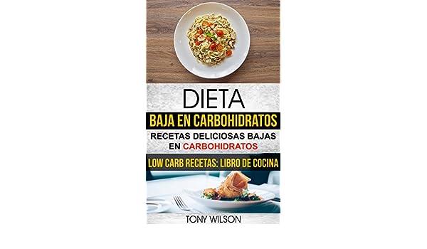 Dieta Baja en Carbohidratos: Recetas Deliciosas Bajas en ...