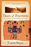 Trail of Feathers, Tahir Shah, 161145509X