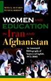 Women and Education in Iran and Afghanistan, Mitra K. Shavarini and Wendy R. Robison, 0810851024