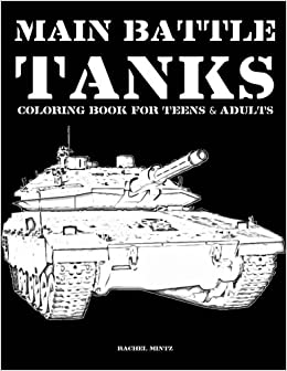 Main Battle Tanks - Coloring Book For Teens & Adults: Military ...