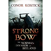 Strongbow: The Norman Invasion of Ireland