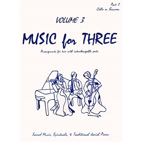 Music for Three, Vol. 3: Sacred, Spiritual & Traditional Jewish Favorites - Part 3 (Cello or Bassoon)