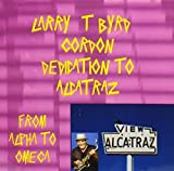 Dedication to Alcatraz from Alpha to Omega by Larry T-Byrd Gordon (2009-01-01)