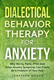 Dialectical Behavior Therapy For Anxiety: Why