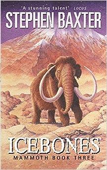 Icebones by Stephen Baxter (2001-08-01)