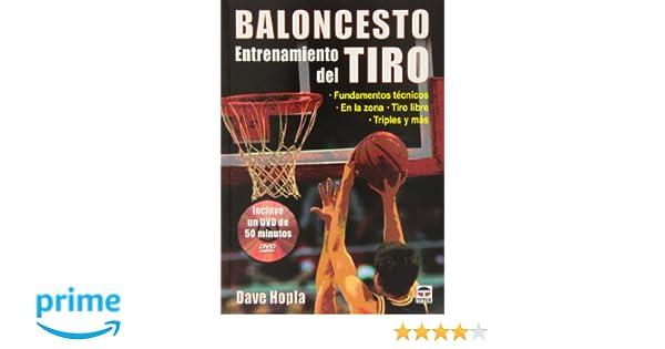 Baloncesto. Entrenamiento del tiro: Amazon.es: Dave Hopla: Libros