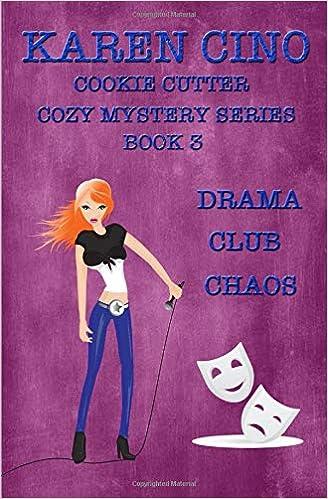 Amazon com: Drama Club Chaos (Cookie Cutter Cozy Mystery