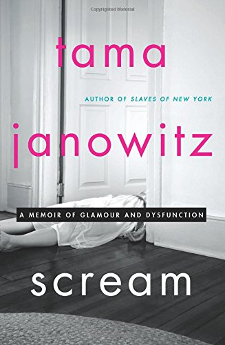 Image of Scream: A Memoir of Glamour and Dysfunction